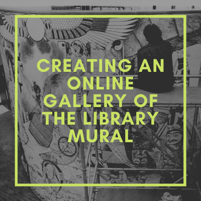 Creating an Online Gallery of the Library Mural